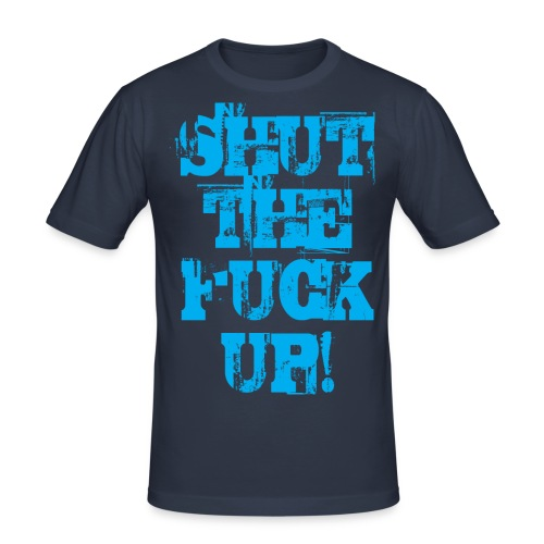 Shut the fuck up CYAN - Slim Fit T-shirt herr