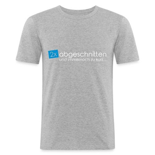 2x abgeschnitten... - Männer Slim Fit T-Shirt