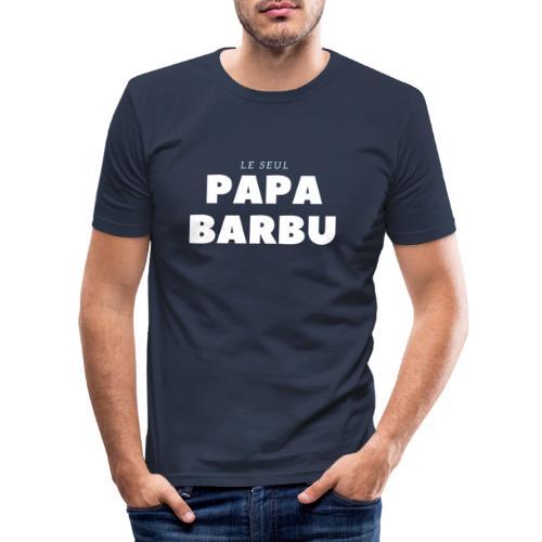 LE SEUL PAPA BARBU - T-shirt près du corps Homme