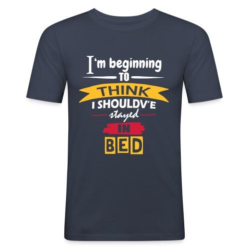 Should've Stayed In Bed - Men's Slim Fit T-Shirt