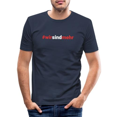 Wir sind mehr + für mehr Toleranz - Männer Slim Fit T-Shirt