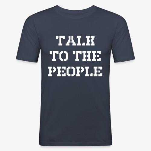 Talk to the people - weiß - Männer Slim Fit T-Shirt