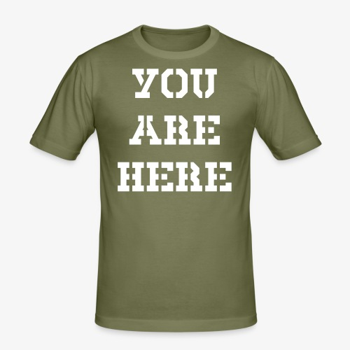 YOU ARE HERE - Männer Slim Fit T-Shirt