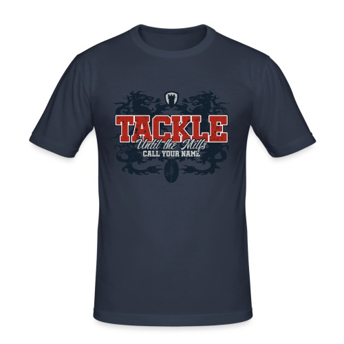 Tackle Until The Milfs Call Your Name - Men's Slim Fit T-Shirt