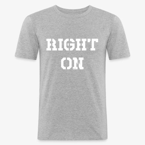 Right On - white - Männer Slim Fit T-Shirt