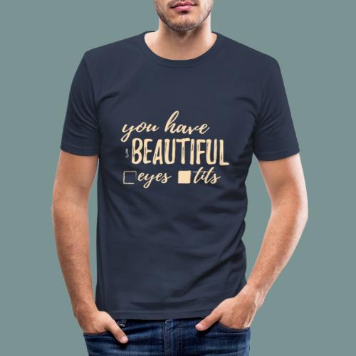 eyes and tits - Mannen slim fit T-shirt