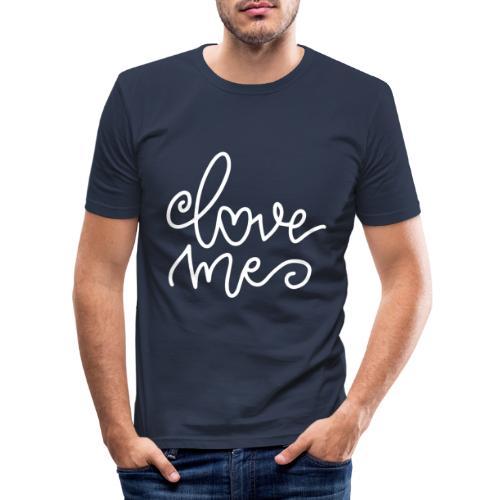 Love Me - Männer Slim Fit T-Shirt