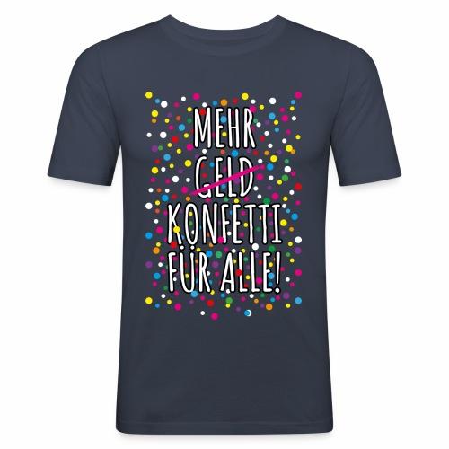 07 Mehr Geld Konfetti für alle Karneval - Männer Slim Fit T-Shirt