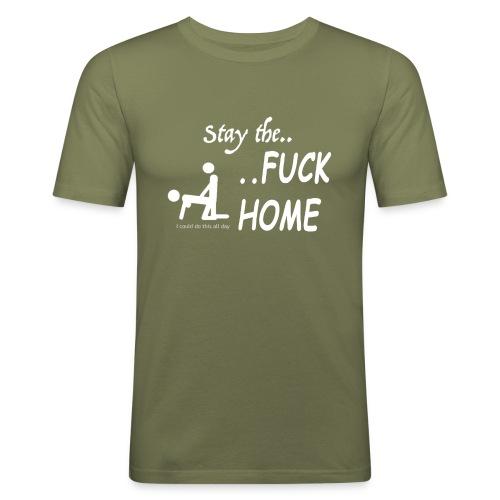 Stay the fuck home - logo - Männer Slim Fit T-Shirt