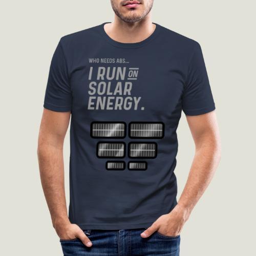 Who needs Abs... I run on solar energy. - Männer Slim Fit T-Shirt