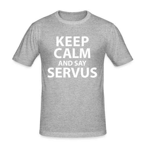 Keep calm and say Servus - Männer Slim Fit T-Shirt