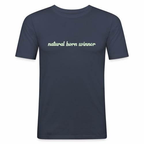 Natural born winner - Männer Slim Fit T-Shirt