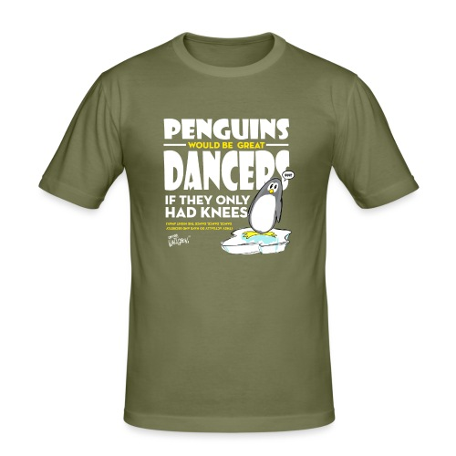 Penguins would be great dancers - Slim Fit T-shirt herr