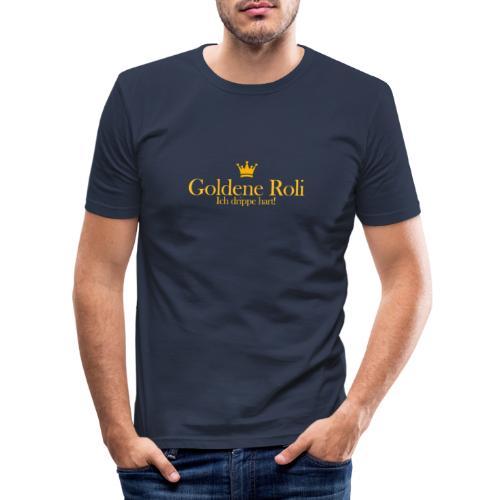 Goldene Roli, ich drippe hart! - Männer Slim Fit T-Shirt