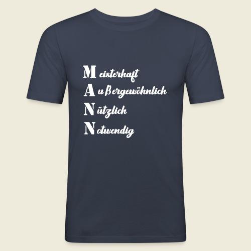 MANN - meisterhaft, außergewöhnlich, nützlich - Männer Slim Fit T-Shirt