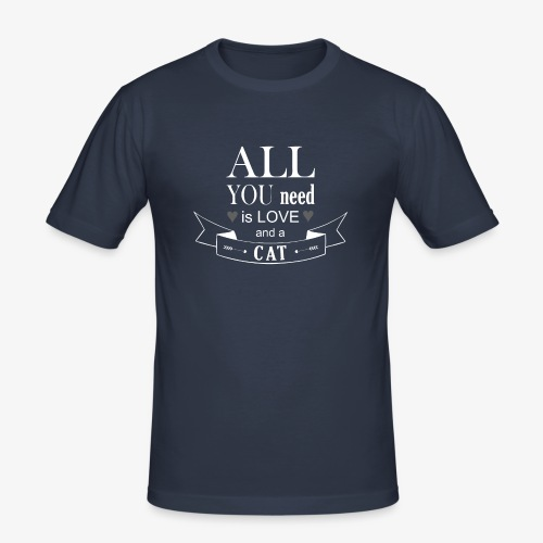 All You Need is LOVE And a CAT - Männer Slim Fit T-Shirt