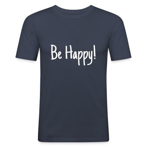Be Happy - Männer Slim Fit T-Shirt