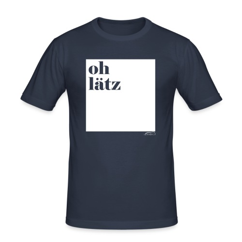 oh lätz - Männer Slim Fit T-Shirt