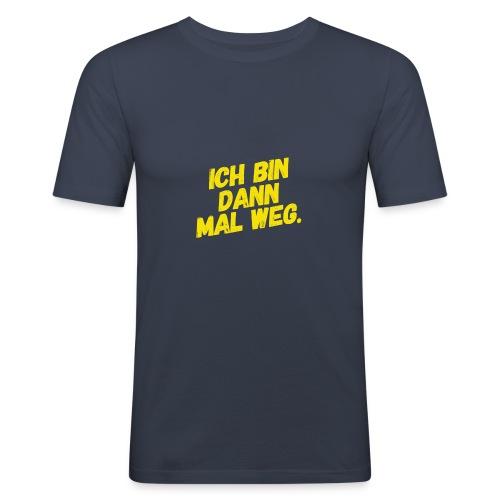 Ich bin dann mal weg! - Männer Slim Fit T-Shirt