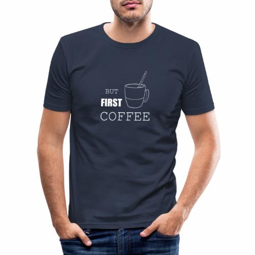 first coffee - T-shirt près du corps Homme