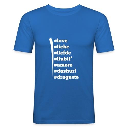 Love Liebe Liefde Liubit Amore Dashuri Dragoste - Männer Slim Fit T-Shirt