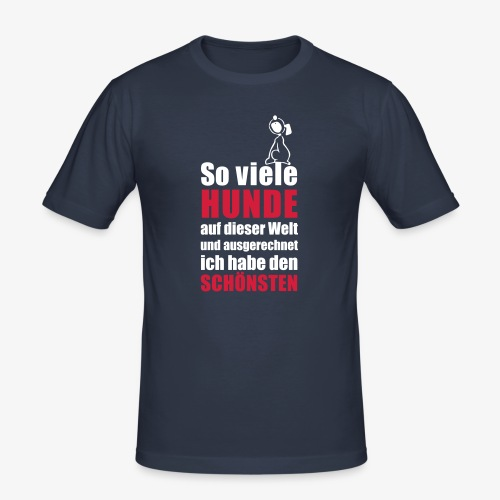 Der schönste HUND - Männer Slim Fit T-Shirt
