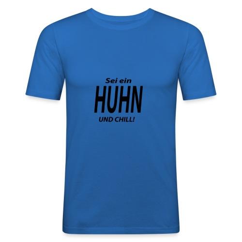 Huhn'n'Chill Schwarz - Männer Slim Fit T-Shirt