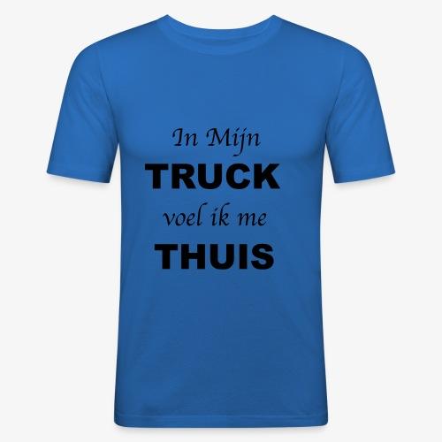 In mijn TRUCK voel ik me THUIS - slim fit T-shirt