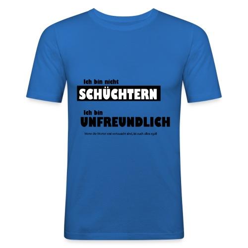 Unfreundlich oder schüchtern - Männer Slim Fit T-Shirt