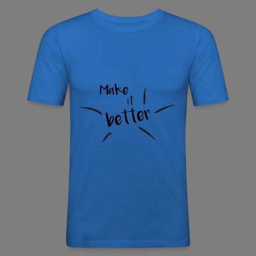 make it better - T-shirt près du corps Homme