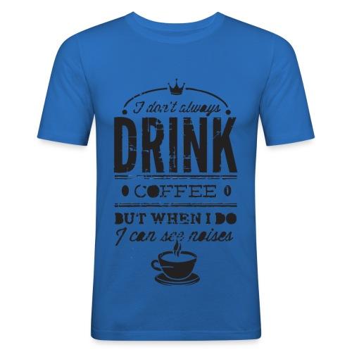 drink coffee - Camiseta ajustada hombre