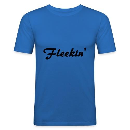 Fleekin' - slim fit T-shirt