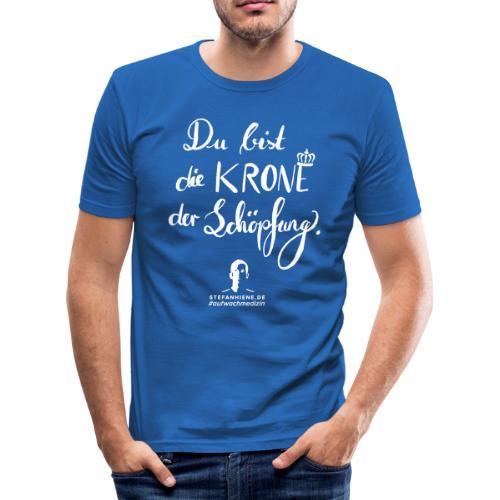 Du bist die Krone der Schöpfung - Männer Slim Fit T-Shirt