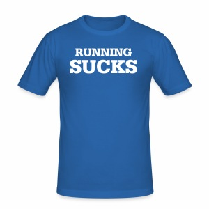 Running Sucks - Männer Slim Fit T-Shirt