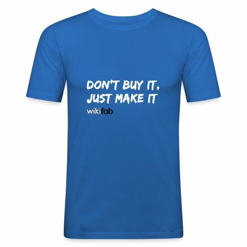 Don't make it, just make it! - T-shirt près du corps Homme