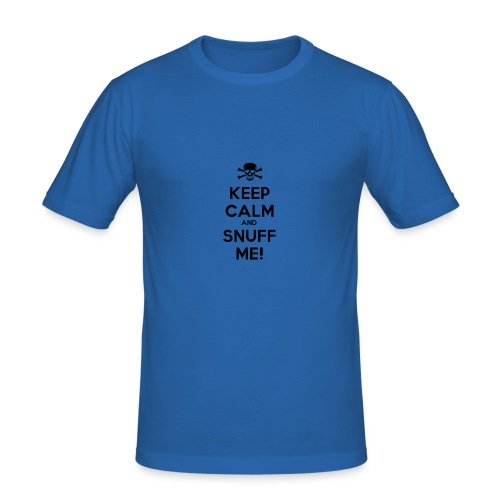 Keep Calm and Snuff Me! - Men's Slim Fit T-Shirt