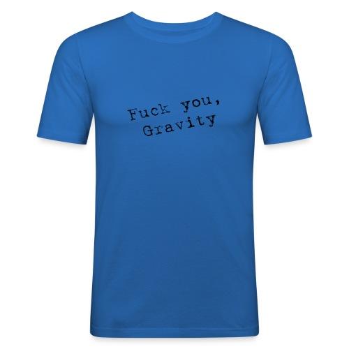 fuck you gravity - Männer Slim Fit T-Shirt