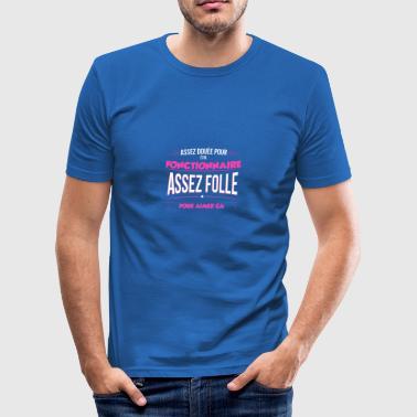 Assez douee pour etre Fonctionnaire - Tee shirt près du corps Homme