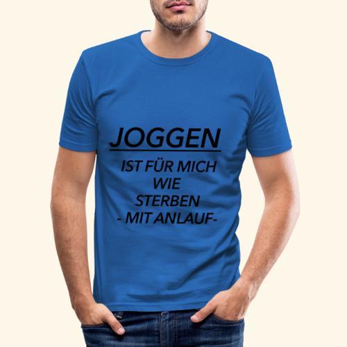 Joggen ist für mich wie Sterben mit Anlauf - Männer Slim Fit T-Shirt