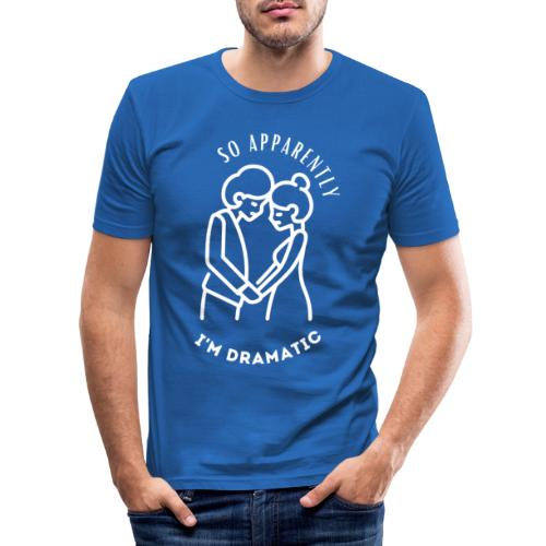 So Apparently I'm Dramatic - T-shirt près du corps Homme