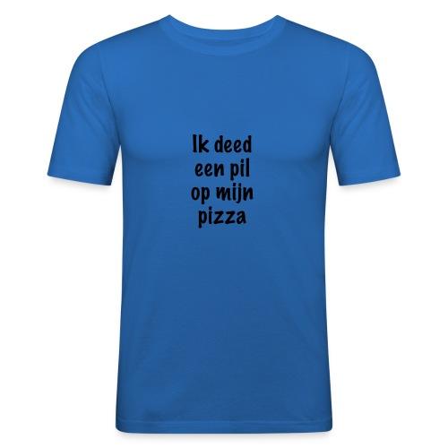 Ik deed een pil op mijn pizza - Mannen slim fit T-shirt