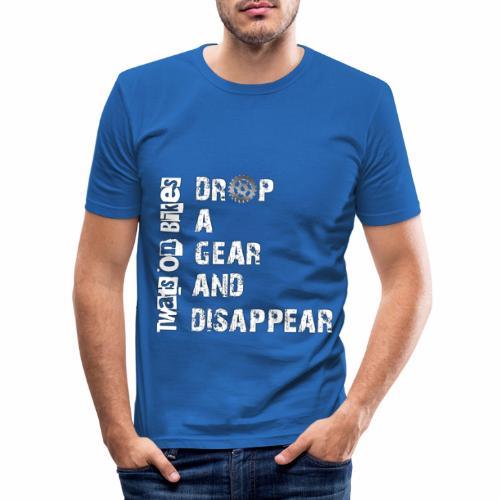 Drop a gear - Men's Slim Fit T-Shirt