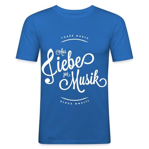 Aus liebe zur Musik - Männer Slim Fit T-Shirt