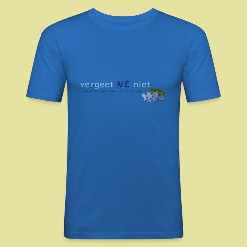 Dames T-shirt wit Vergeet ME niet - Mannen slim fit T-shirt