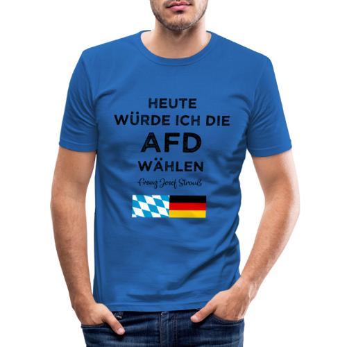 Heute würde ich die AfD wählen. Franz Josef Strauß - Männer Slim Fit T-Shirt
