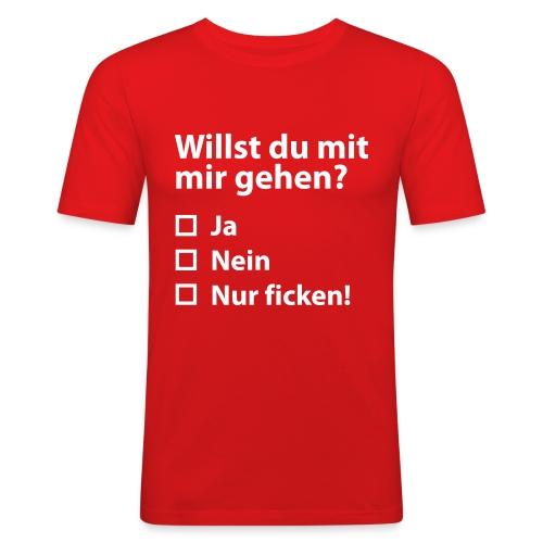 Willst du mit mir gehn? - Männer Slim Fit T-Shirt