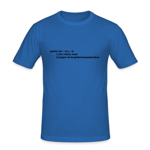 gabbers definitie - Mannen slim fit T-shirt