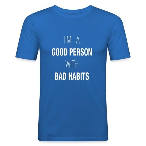I'M A GOOD PERSON WITH BAD HABITS - Camiseta ajustada hombre