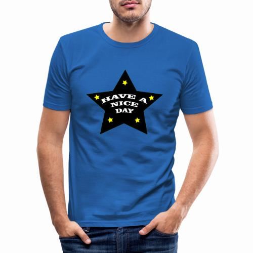 Have a nice Day stern - Männer Slim Fit T-Shirt