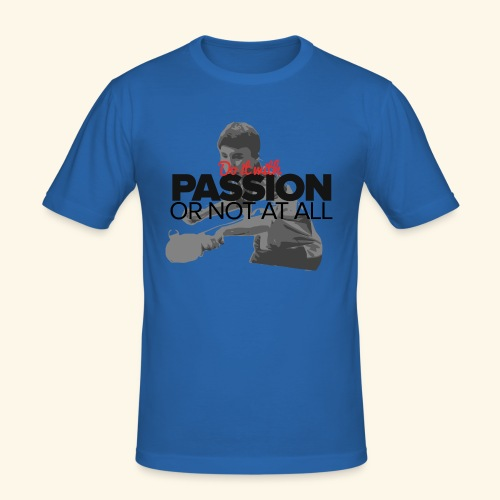 Do it with PASSION or not at all, ping pong champ - Männer Slim Fit T-Shirt